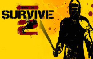 'How to Survive 2'
