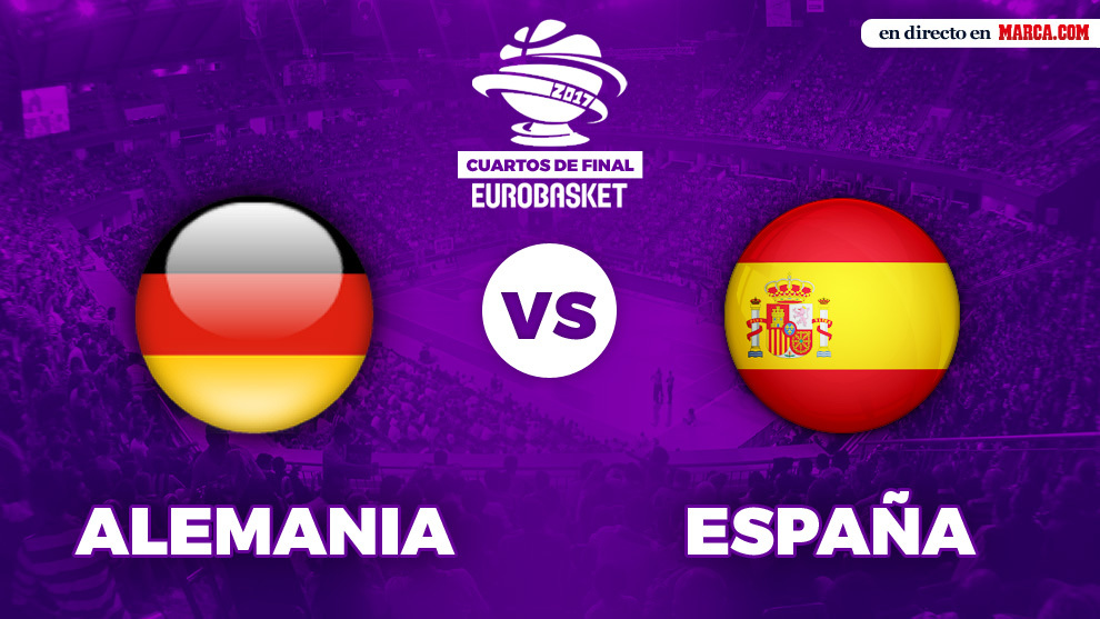 Eurobasket 2017 as vivimos el alemania vs espa a for Cuartos de final coac 2017