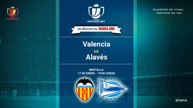Valencia vs Alavés: Horario y dónde ver en TV los cuartos de copa ...