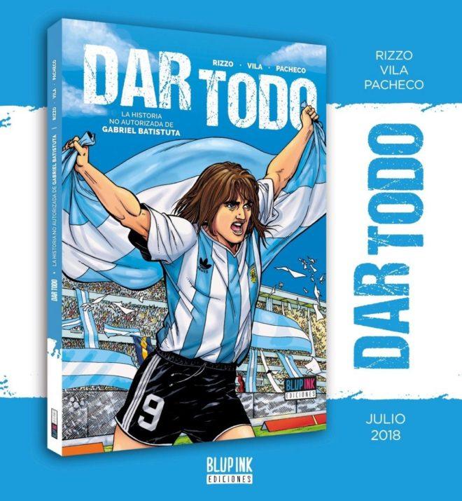 Dar Todo, el cómic sobre los inicios del futbolista Gabriel Batistuta