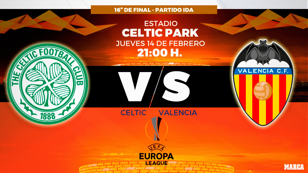 Celtic - Valencia: 14/02/2019 / 21:00 horas - Europa League.