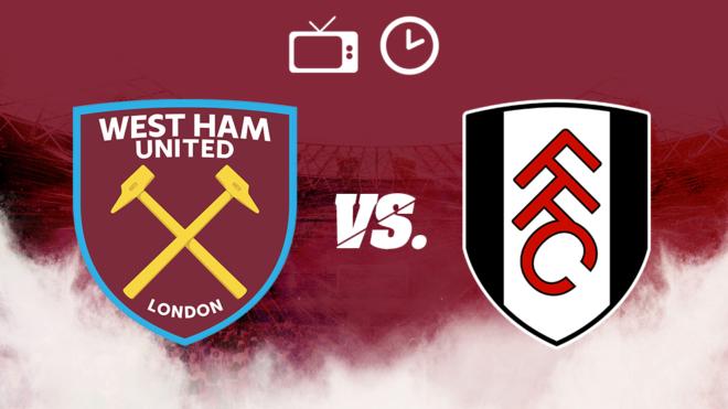 West Ham vs Fulham, hora y donde ver