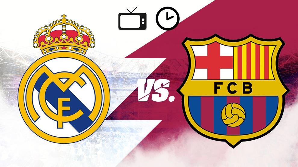 Real Madrid vs Barcelona hora y dónde ver