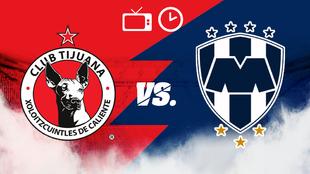 Tijuana vs Monterrey, hora y dónde ver