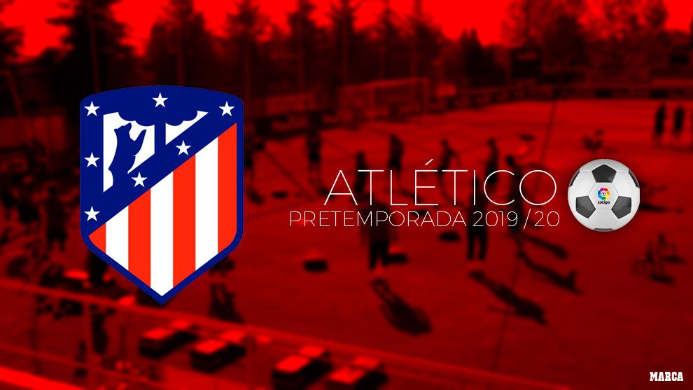 Calendario Julio Y Agosto 2020.Atletico De Madrid Calendario De Pretemporada Del Atletico