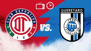 Toluca vs Querétaro, horario y dónde ver