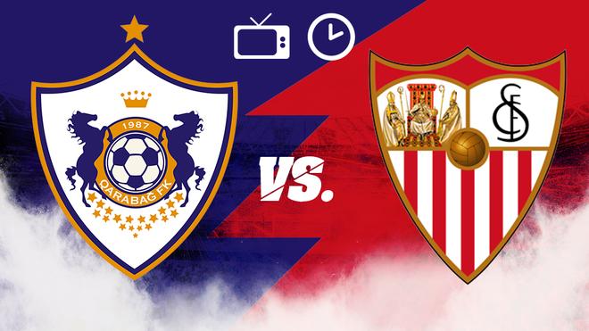 Qarabag vs Sevilla, horario y dónde ver.