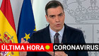 Coronavirus España ultima horaPedro Sanchez, presidente del gobierno,...