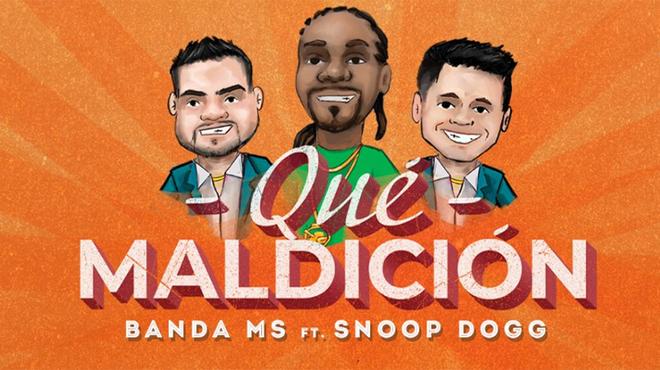 Snoop Dogg y Banda MS lanzan 'Qué maldición', su esperada ...