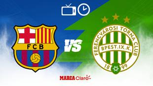 ¿Cuándo, cómo y dónde ver el Barcelona vs Ferencvaros de la...