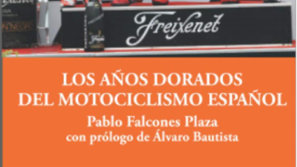 """El libro que recoge """"Los años dorados del motociclismo español"""""""