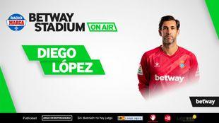 Diego López, protagonista en Betway Stadium On Air