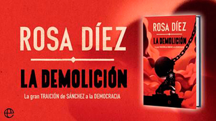 """'La demolición', la reflexión de Rosa Díez sobre """"la traición de Pedro Sánchez a la democracia"""""""