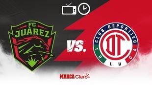 FC Juárez vs Toluca: Horario y dónde ver en vivo.