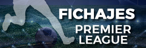 Mercado fichajes Premier League