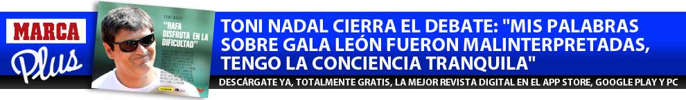 Toni Nadal cierra el debate: 'Mis palabras sobre Gala León fueron malinterpretadas, tengo la conciencia tranquila'