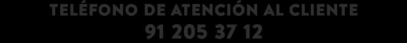 TELÉFONO DE ATENCIÓN AL CLIENTE 91 205 37 12